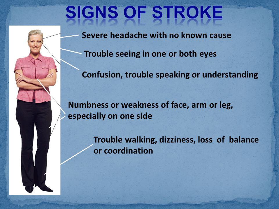 Signs of Stroke Severe headache with no known cause