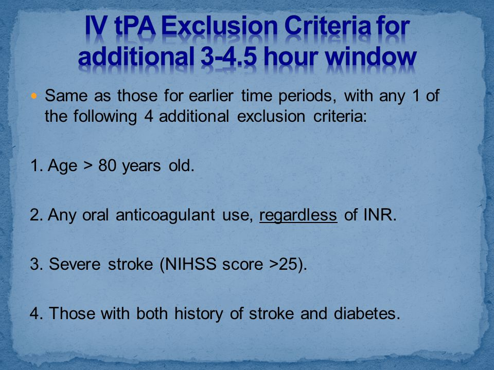 IV tPA Exclusion Criteria for additional 3-4.5 hour window