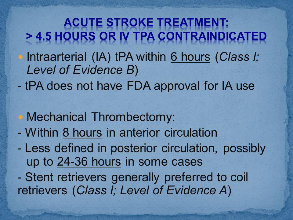 Acute Stroke Treatment: > 4.5 hours or IV tpa contraindicated