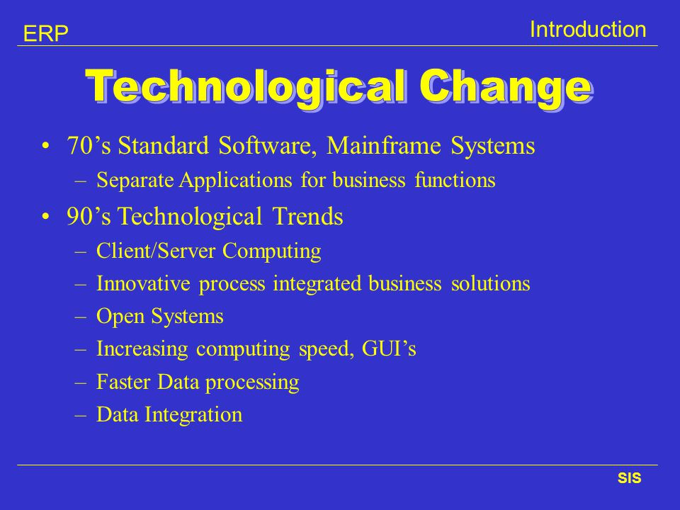 Technological Change 70's Standard Software, Mainframe Systems