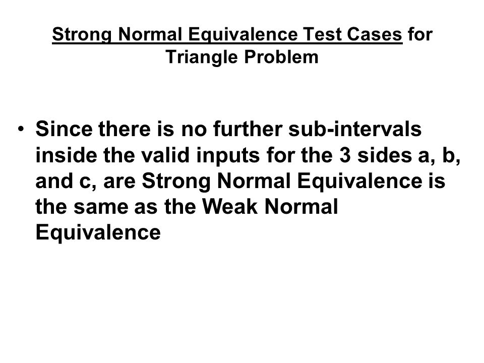Strong Normal Equivalence Test Cases for Triangle Problem