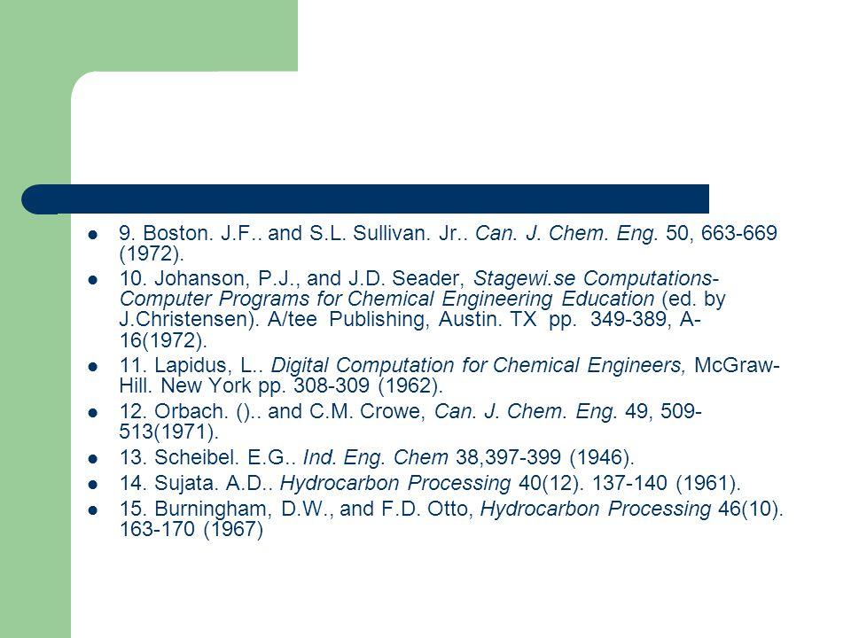 9. Boston. J. F. and S. L. Sullivan. Jr. Can. J. Chem. Eng