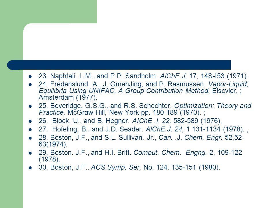 23. Naphtali. L.M.. and P.P. Sandholm. AlChE J. 17, 14S-I53 (1971).