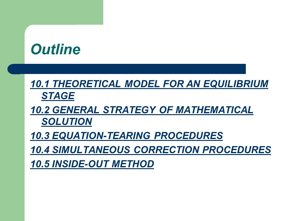 Outline 10.1 THEORETICAL MODEL FOR AN EQUILIBRIUM STAGE