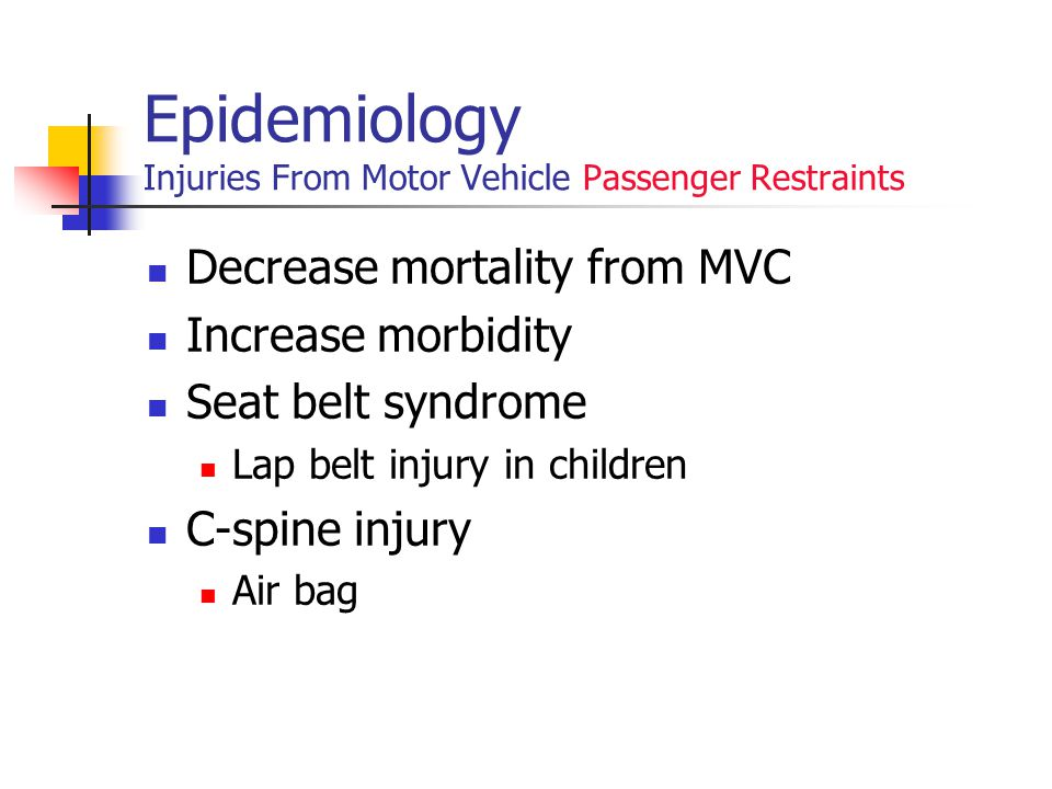 Epidemiology Injuries From Motor Vehicle Passenger Restraints