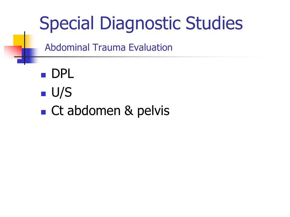 Special Diagnostic Studies Abdominal Trauma Evaluation