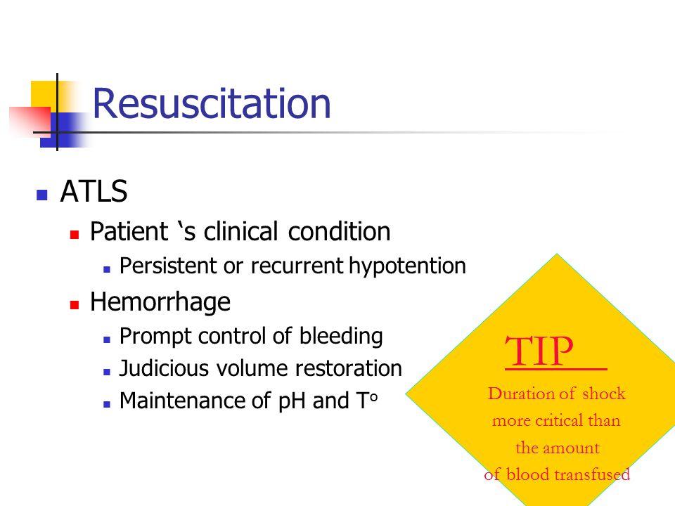 TIP Resuscitation ATLS Patient 's clinical condition Hemorrhage