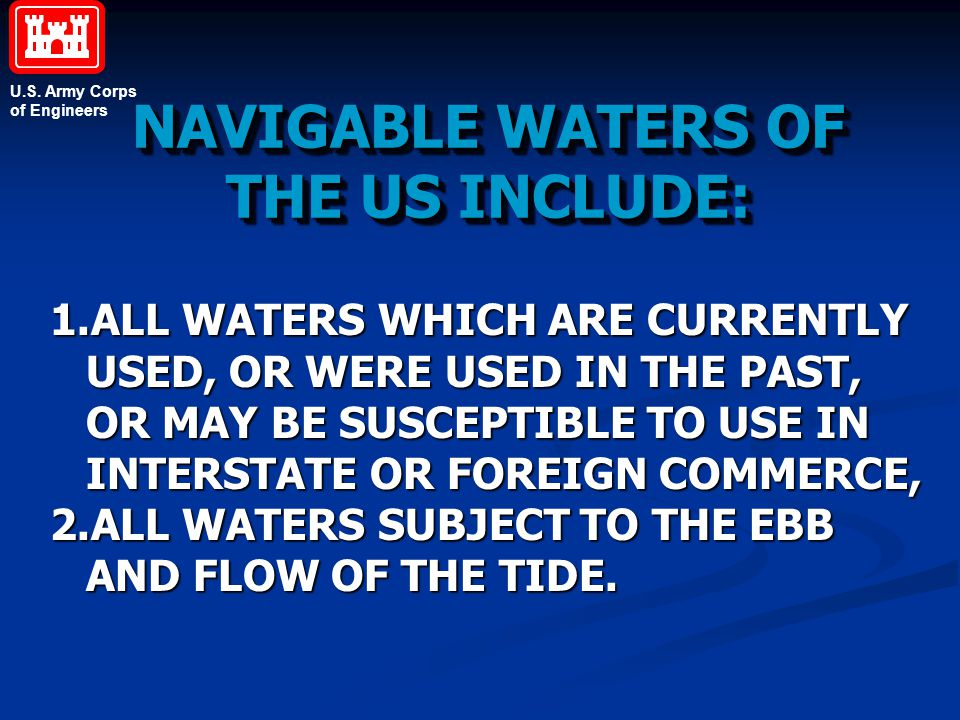 NAVIGABLE WATERS OF THE US INCLUDE: