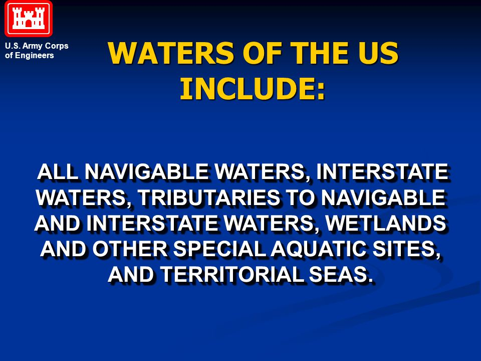 WATERS OF THE US INCLUDE:
