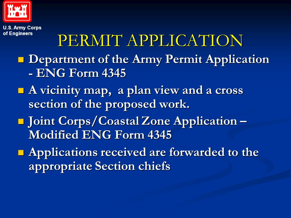PERMIT APPLICATION Department of the Army Permit Application - ENG Form 4345. A vicinity map, a plan view and a cross section of the proposed work.