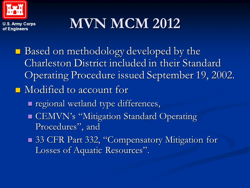 MVN MCM 2012 Based on methodology developed by the Charleston District included in their Standard Operating Procedure issued September 19, 2002.