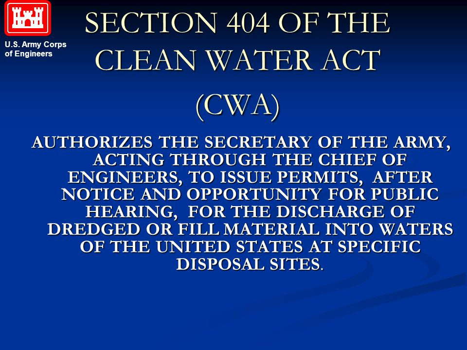 SECTION 404 OF THE CLEAN WATER ACT (CWA)