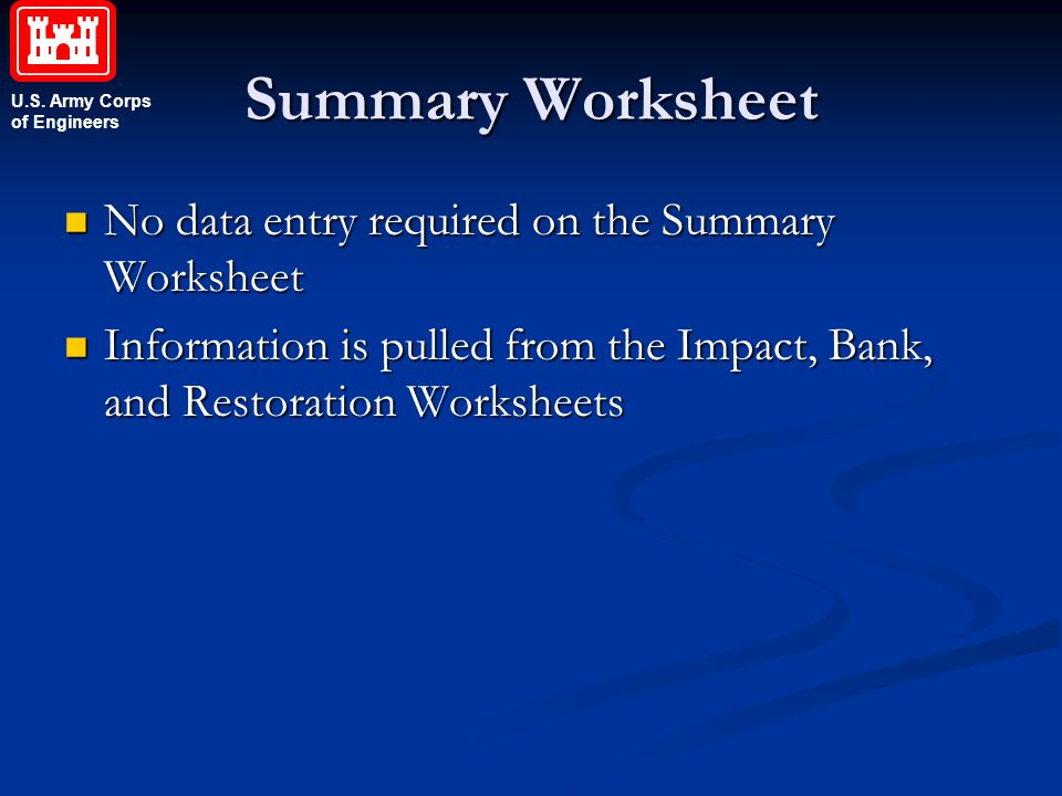 Summary Worksheet No data entry required on the Summary Worksheet