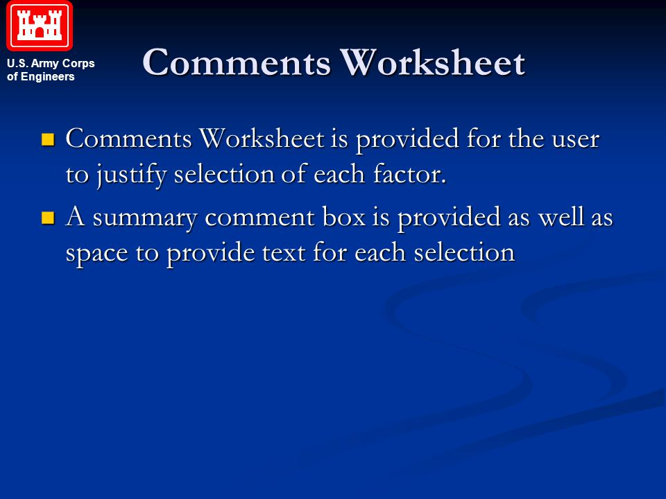 Comments Worksheet Comments Worksheet is provided for the user to justify selection of each factor.