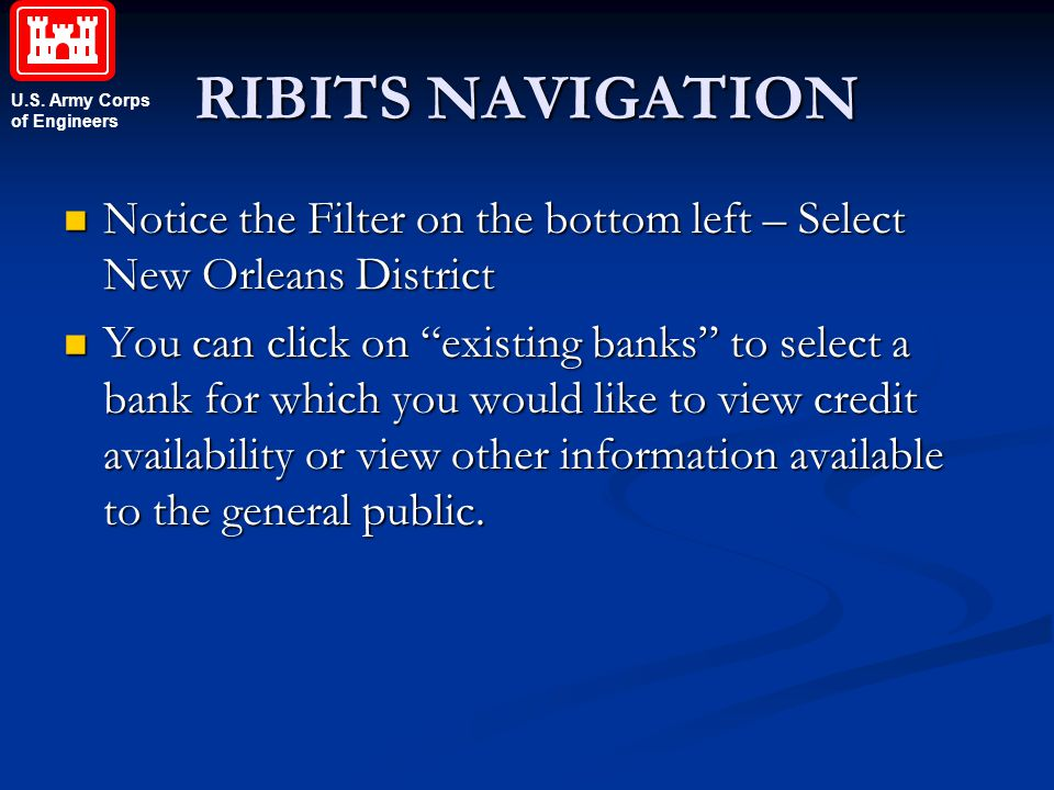 RIBITS NAVIGATION Notice the Filter on the bottom left – Select New Orleans District.
