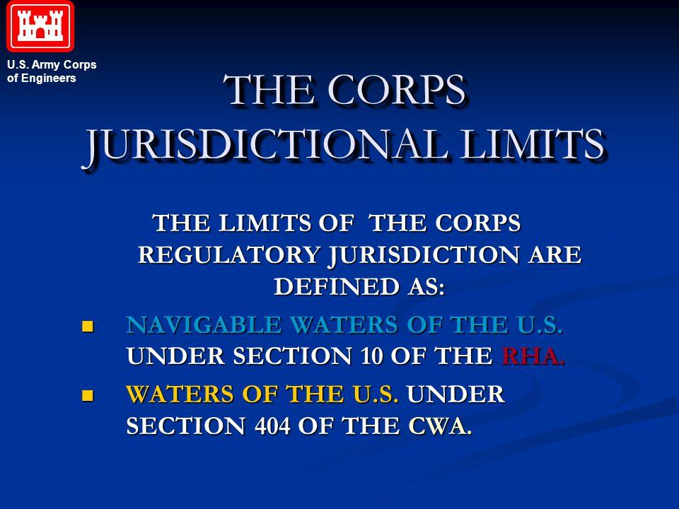 THE CORPS JURISDICTIONAL LIMITS