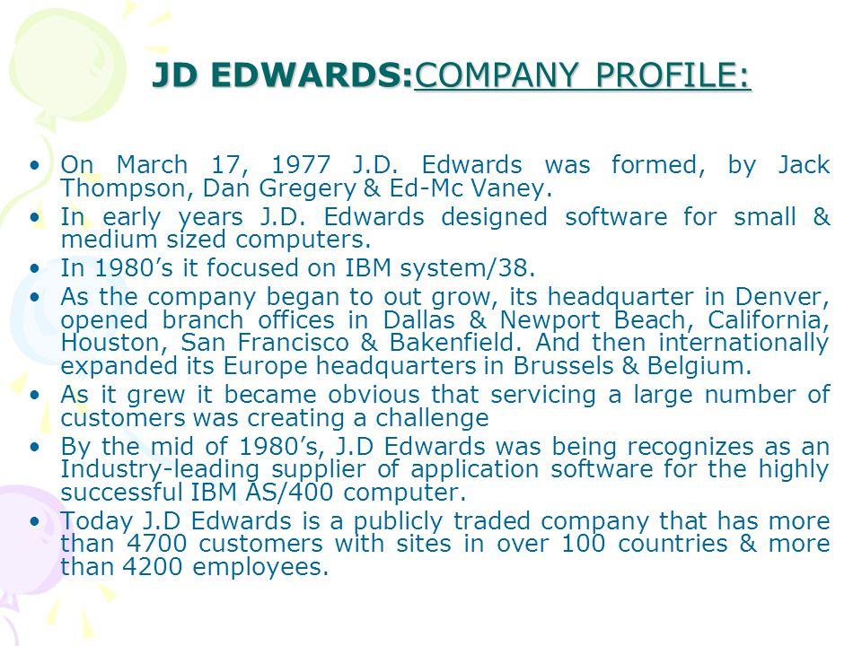JD EDWARDS:COMPANY PROFILE: