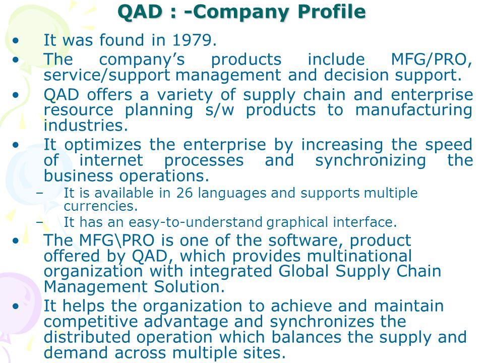 QAD : -Company Profile It was found in 1979.