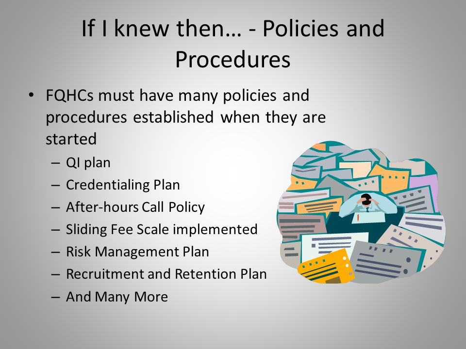 If I knew then… - Policies and Procedures