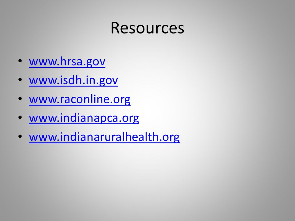 Resources www.hrsa.gov www.isdh.in.gov www.raconline.org