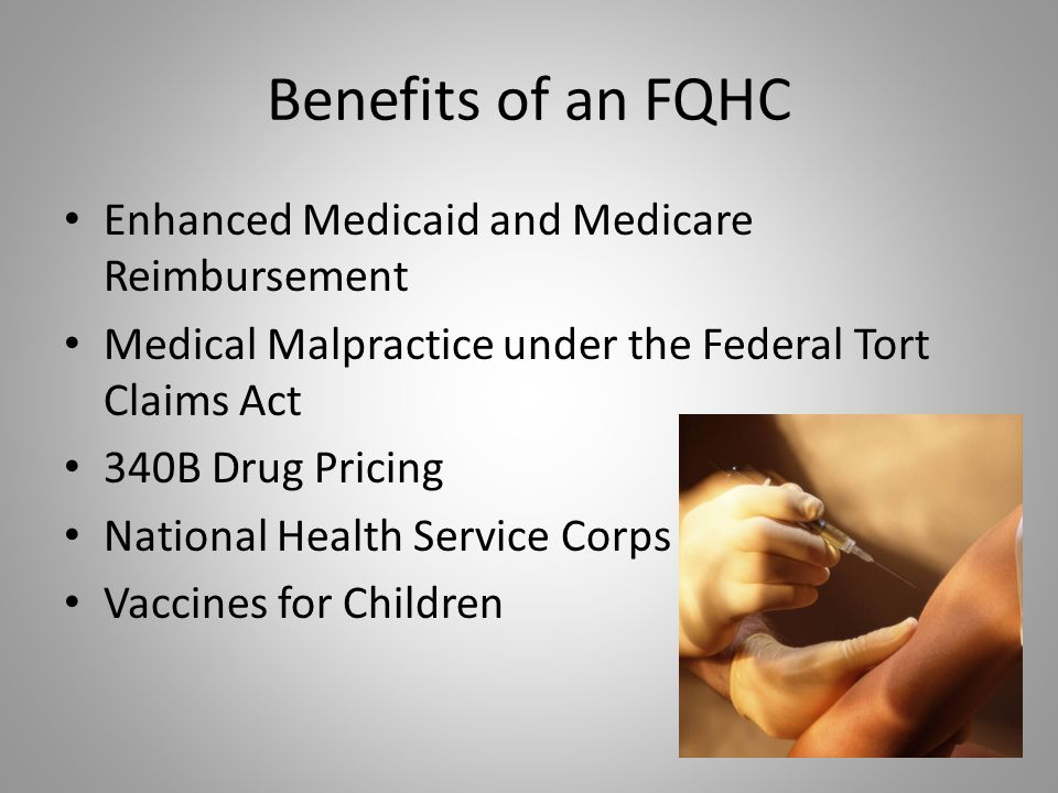 Benefits of an FQHC Enhanced Medicaid and Medicare Reimbursement