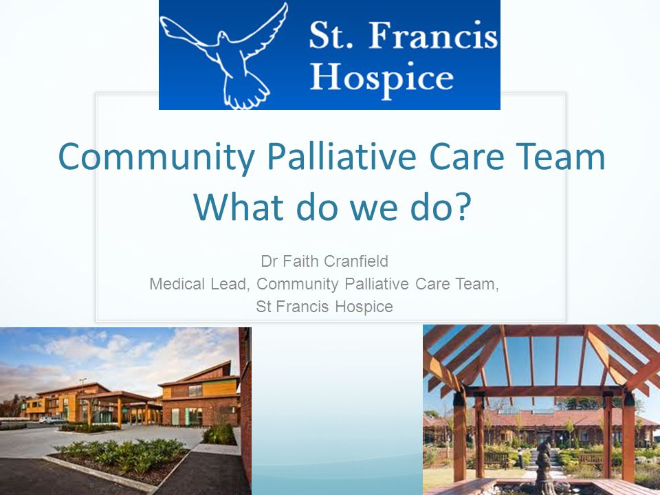 Community Palliative Care Team What do we do