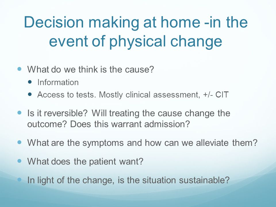 Decision making at home -in the event of physical change