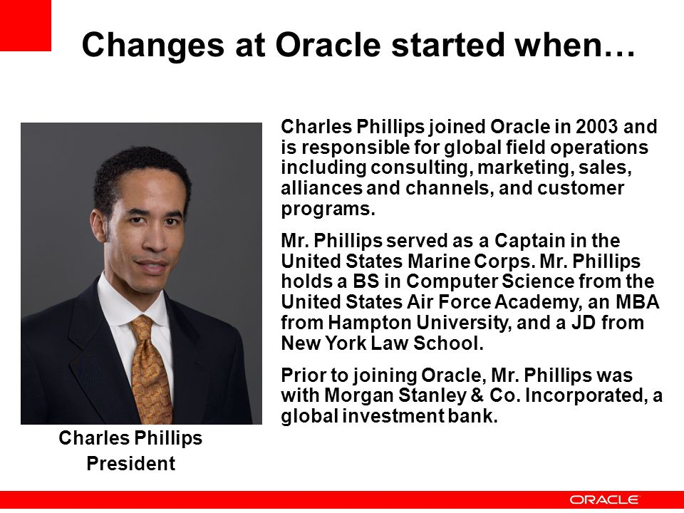 Changes at Oracle started when…