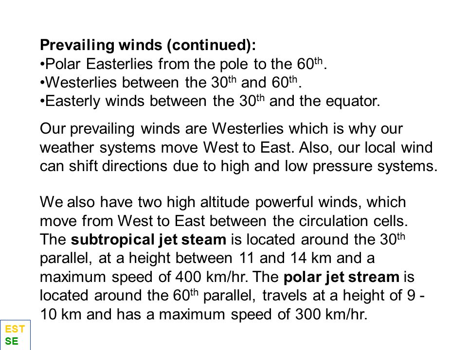 Prevailing winds (continued):