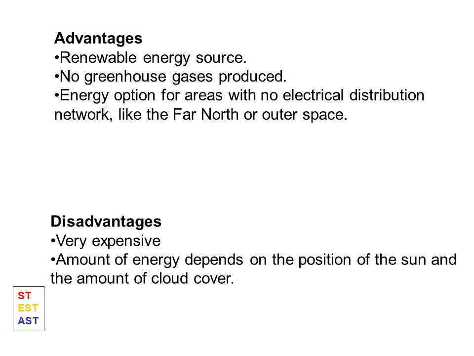 Renewable energy source. No greenhouse gases produced.