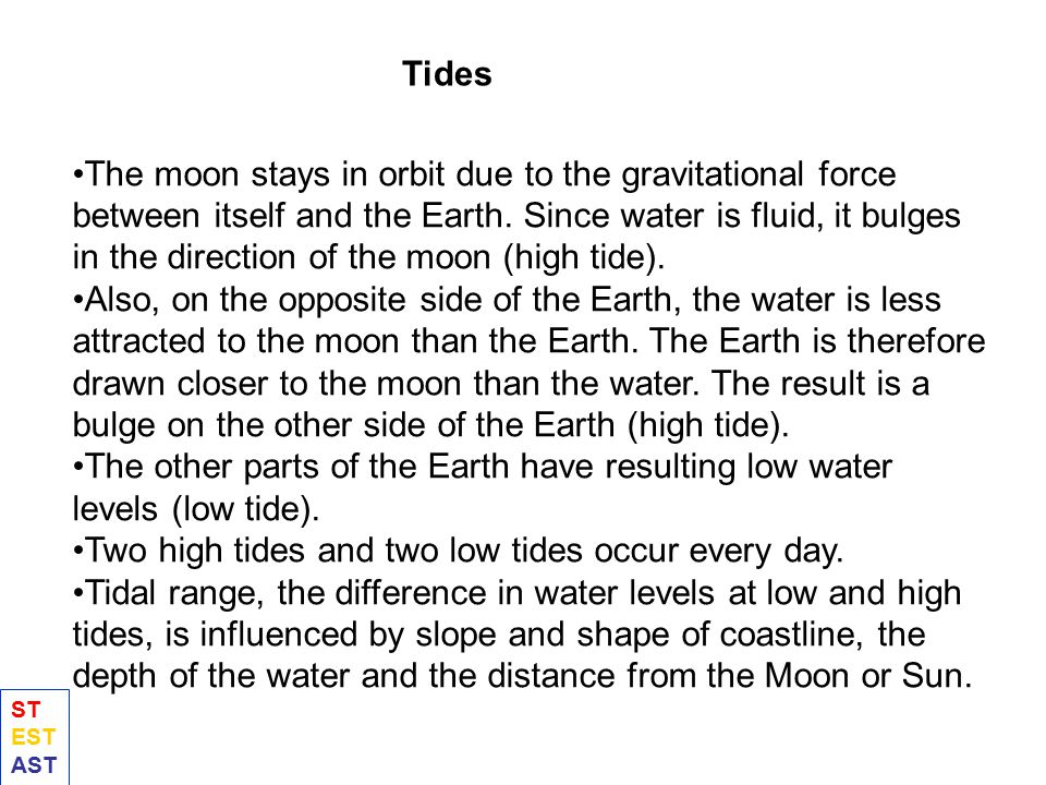 Two high tides and two low tides occur every day.