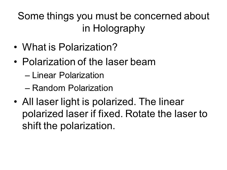 Some things you must be concerned about in Holography