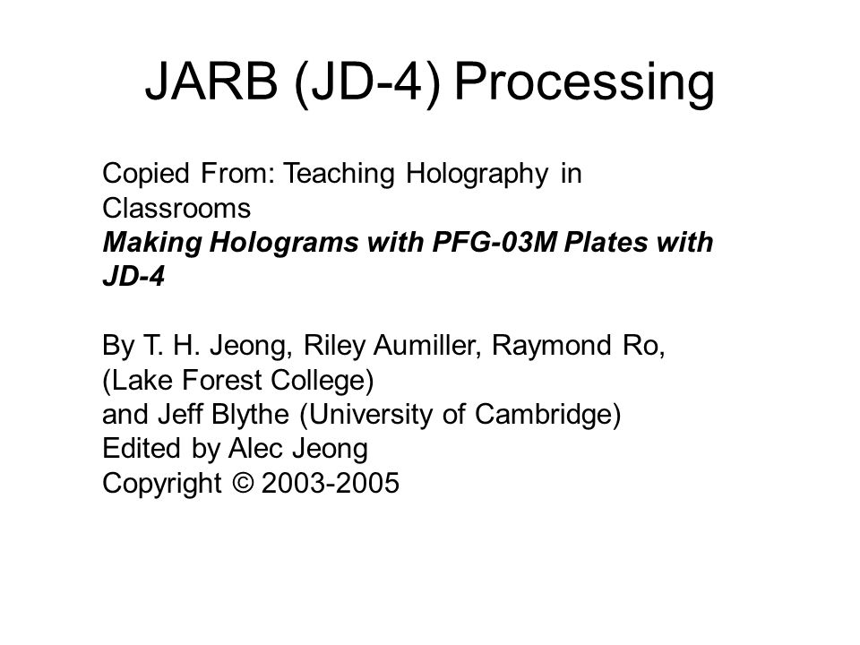 JARB (JD-4) Processing Copied From: Teaching Holography in Classrooms