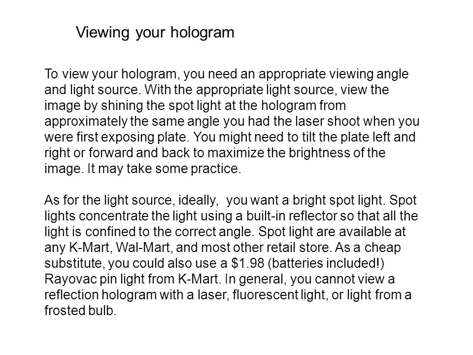 Viewing your hologram