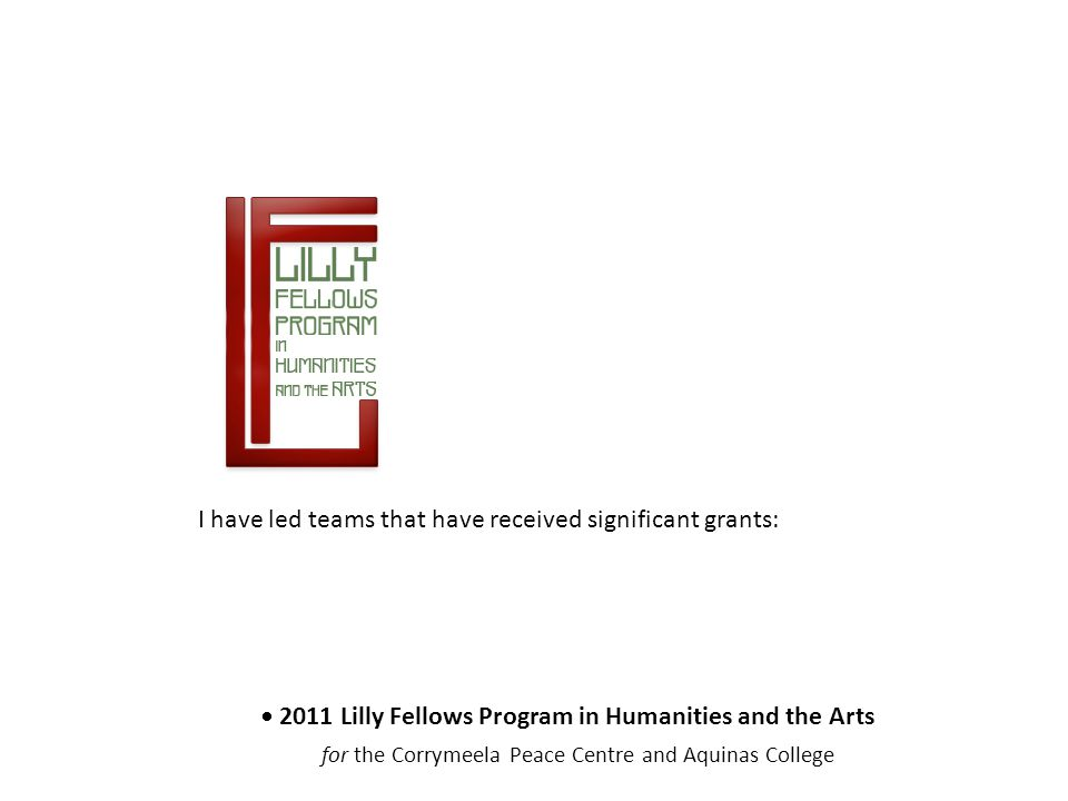 I have led teams that have received significant grants: