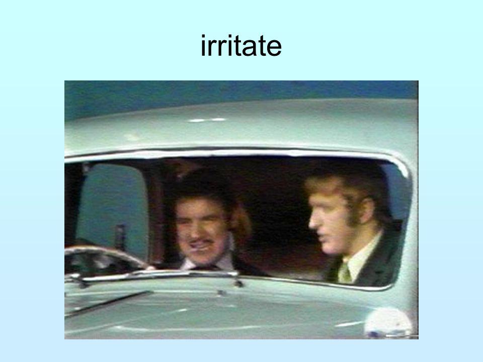 irritate