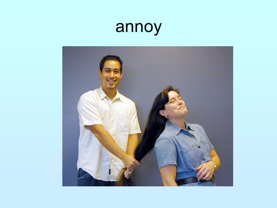 annoy