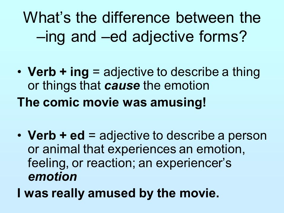 What's the difference between the –ing and –ed adjective forms