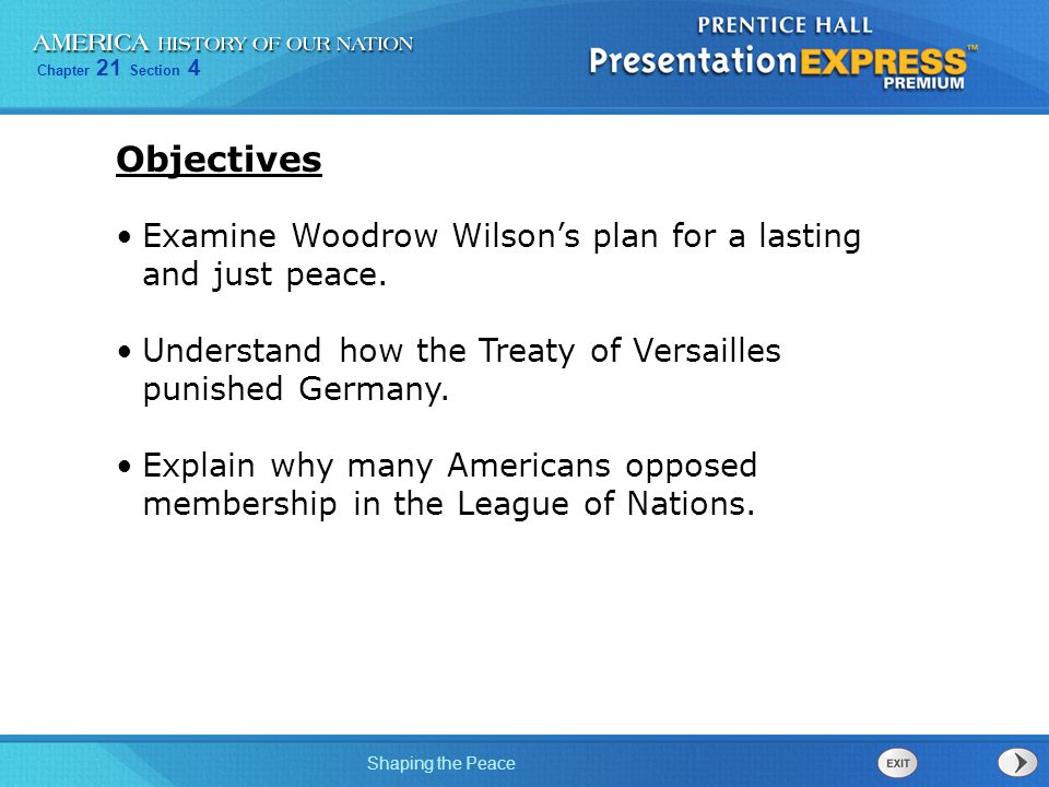 Objectives Examine Woodrow Wilson's plan for a lasting and just peace.