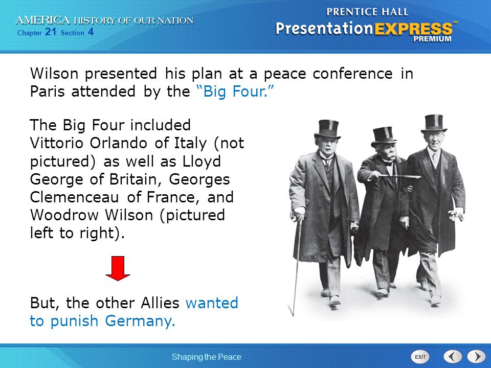 Wilson presented his plan at a peace conference in Paris attended by the Big Four.
