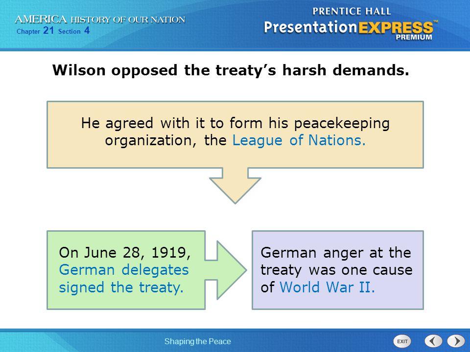 Wilson opposed the treaty's harsh demands.