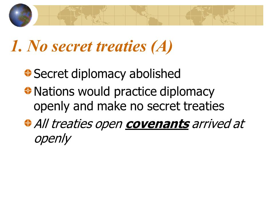1. No secret treaties (A) Secret diplomacy abolished