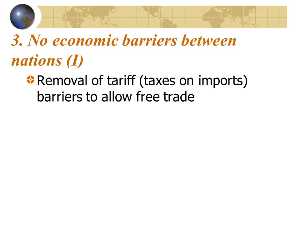3. No economic barriers between nations (I)