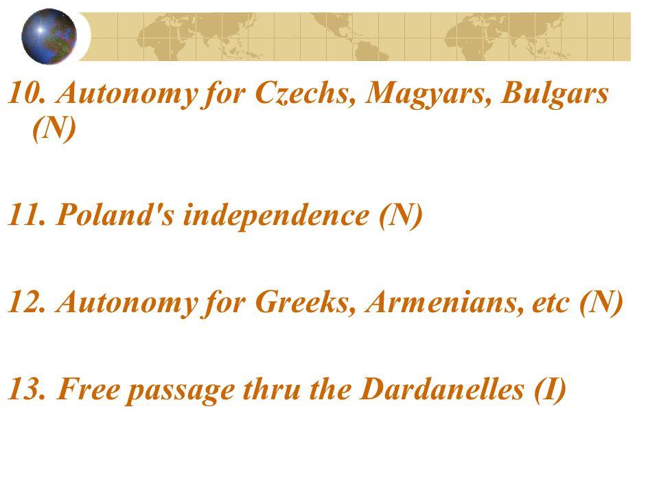 10. Autonomy for Czechs, Magyars, Bulgars (N)