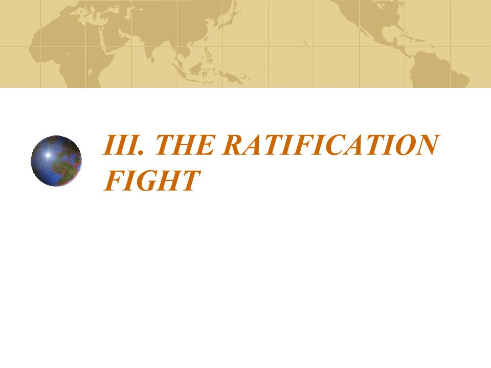 III. THE RATIFICATION FIGHT