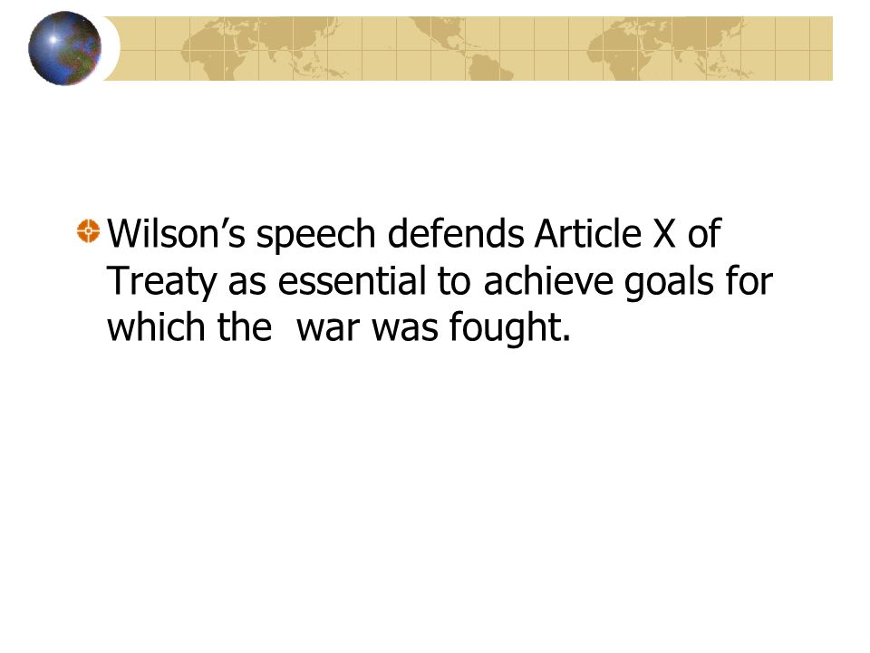 Wilson's speech defends Article X of Treaty as essential to achieve goals for which the war was fought.