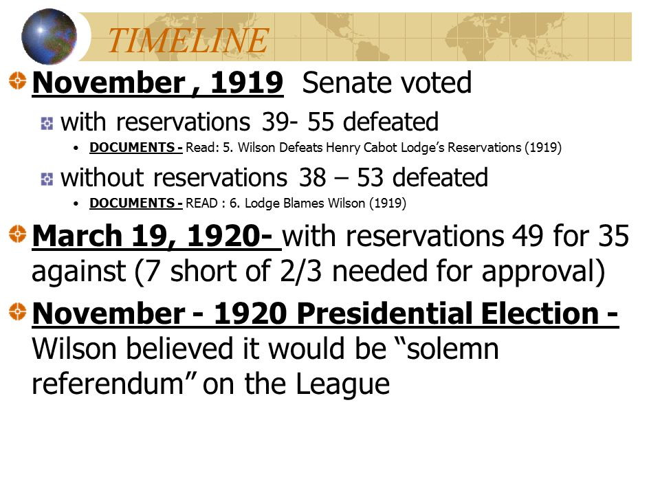 TIMELINE November , 1919 Senate voted
