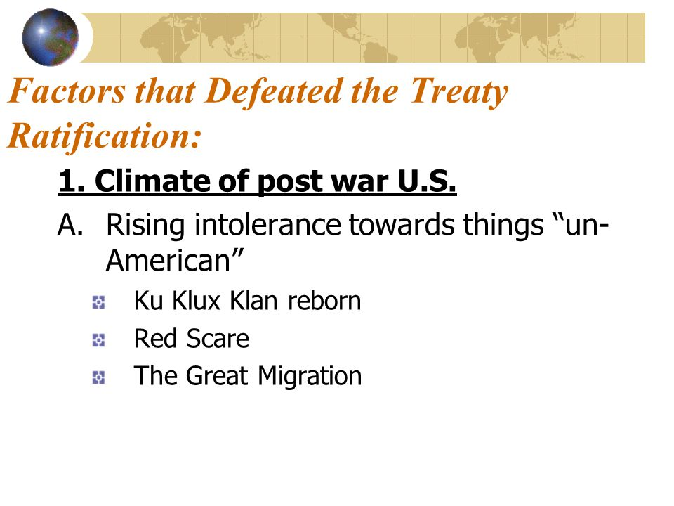 Factors that Defeated the Treaty Ratification: