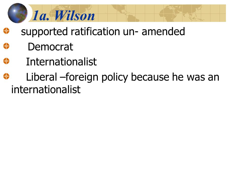 1a. Wilson supported ratification un- amended Democrat
