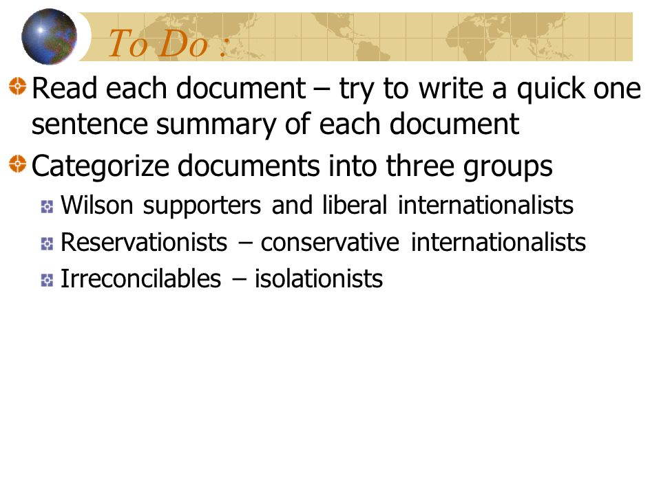 To Do : Read each document – try to write a quick one sentence summary of each document. Categorize documents into three groups.